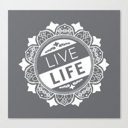 Live Life Design Canvas Print