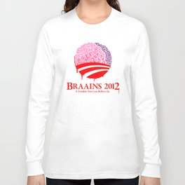 Vote Braains 2012 - A Zombie You Can Believe In Long Sleeve T-shirt