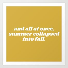 summer collapsed into fall Art Print
