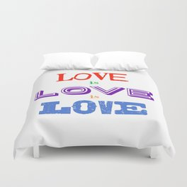 Love is love is love Duvet Cover