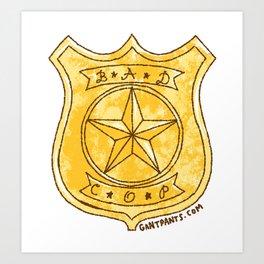 Bad Cop Art Print