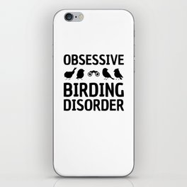 Obsessive Birding Disorder Funny Birdwatching product iPhone Skin