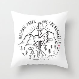 National Parks are for Murderers Throw Pillow