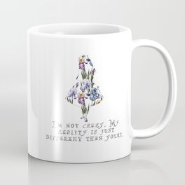 Alice floral designs - I'm not crazy Coffee Mug
