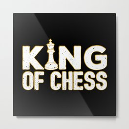 King Of Chess - Cool Chess Club Gift Metal Print