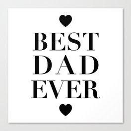 Best Dad Ever Canvas Print