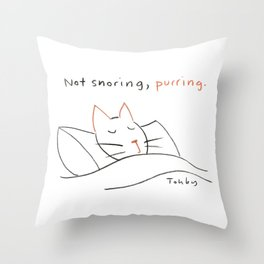Not Snoring, Purring. Throw Pillow