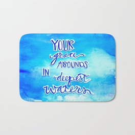 Grace Abounds In Deepest Waters Bath Mat