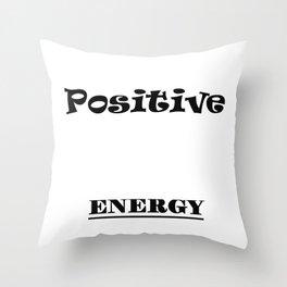Poitive Energy Throw Pillow
