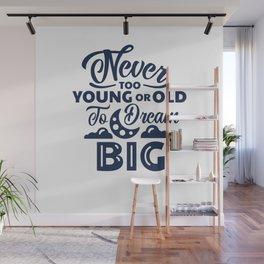 Dream Big shirt tshirt Wall Mural