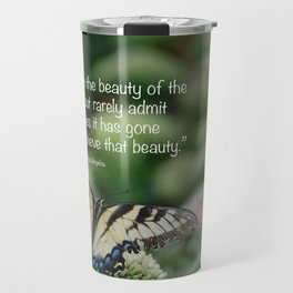 We delight in the beauty of the butterfly.... Travel Mug