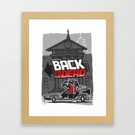 BACK to the DEAD Framed Art Print