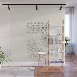 what is stronger than the human heart - R. Kaur Collection Wall Mural