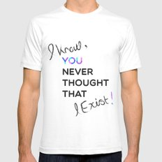 i know , you never thought that i exist SMALL Mens Fitted Tee White