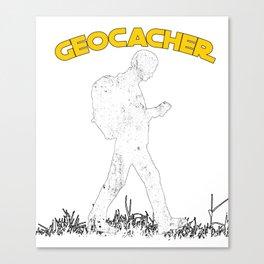 Geocaching Geocacher Treasure Hunting Cache Gift Canvas Print