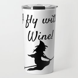 I fly with Wine! Witch Broomstick Travel Mug