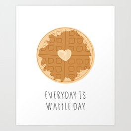 Everyday is waffle day Art Print