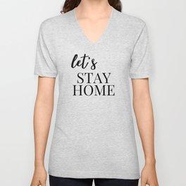 Let's Stay Home Print Unisex V-Neck