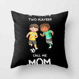 My favorite two players call me mom Throw Pillow