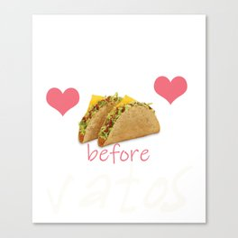 Tacos Before Vatos Gift for Women  Product Canvas Print