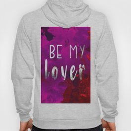 Be My Lover Hoody