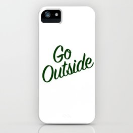 Go Outside (The Moutains are Calling) iPhone Case