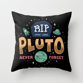 Rip Pluto Never Forget - No Gravity Funeral Funny Illustration Throw Pillow