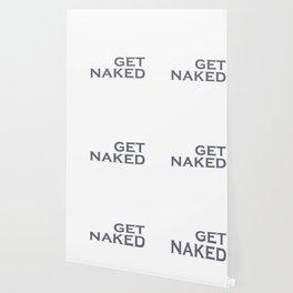 get naked Wallpaper