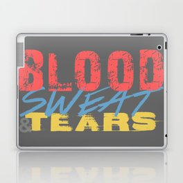 Blood, Sweat, & Tears Laptop & iPad Skin
