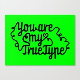 True Type. Canvas Print