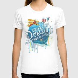 Follow your dreams! T-shirt