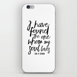 I Have Found The One Whom My Soul Loves,Christian Print,Scripture Art,Bible Verse,Bible Print,Bible iPhone Skin