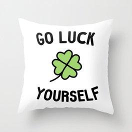 Go Luck Yourself Throw Pillow