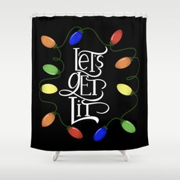 Let's Get Lit, Christmas Lights, Funny Holiday Drinking Design 2 Shower Curtain