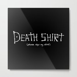 death shirt Metal Print