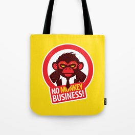 No MONKEY Business! Tote Bag