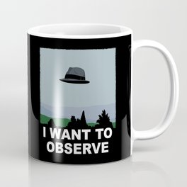 I Want to Observe Coffee Mug