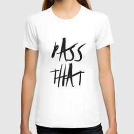 Puff, Puff, Pass that.  T-shirt