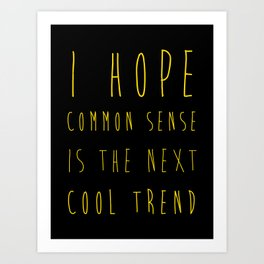 next cool trend Art Print