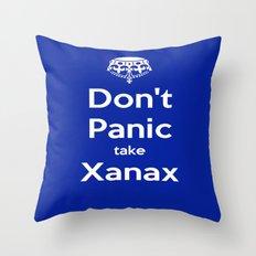 Don't Panic take xanax 2 Throw Pillow