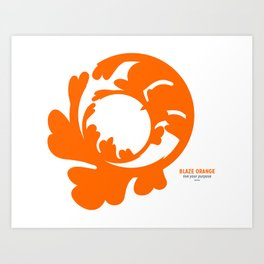 BLAZE ORANGE : live your purpose Art Print