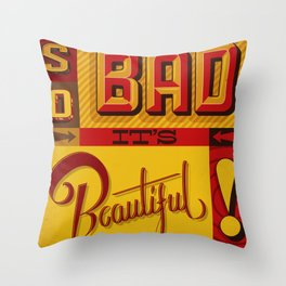 So Bad Its Beautiful Throw Pillow