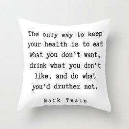 97    | Mark Twain Quotes | 190730 Throw Pillow