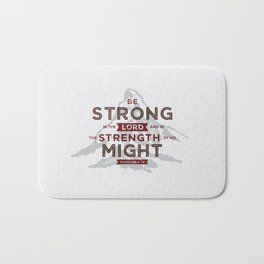 Be Strong in the Lord Bath Mat