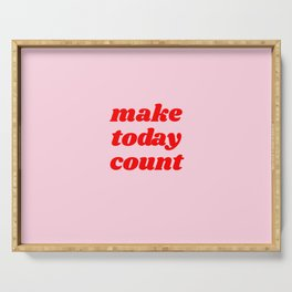 make today count Serving Tray