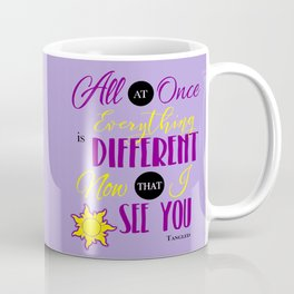 Everything is Different - Tangled Coffee Mug