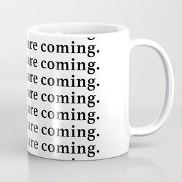 good things are coming Coffee Mug
