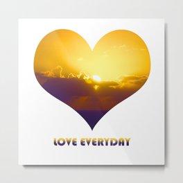 Love Everyday Metal Print