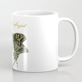 Butterflies Forget They Were Once Caterpillars Proverbial Text Coffee Mug