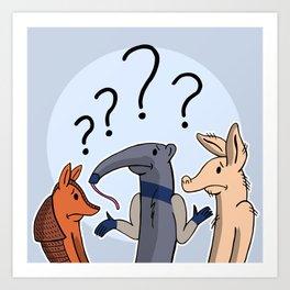 Aardvark, Armadillo, Anteater? Art Print